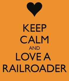 Keep calm and love a railroader. #railroad #wife