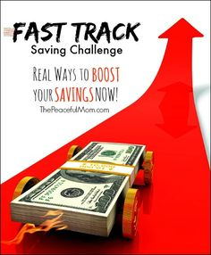 Fast Track Challenge - Real Ways to Boost Your Savings Now - The Peaceful Mom  #savemoney