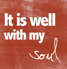 "Reminds me of my favorite saying from my favorite Pastor, ""How goes it with your soul?"""