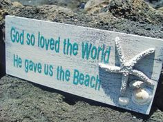 He Gave Us The Beach Wood Sign from http://www.oceanstyles.com/misc-wood-signs/he-gave-us-the-beach-wood-sign-p-3606