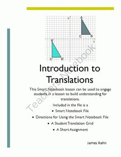 Introduction to Translations from jamesrahn on TeachersNotebook.com -  (15 pages)  - This smart notebook can be used to introduce high school geometry students to how to perform a translations and how to represent a transformation algebraically.