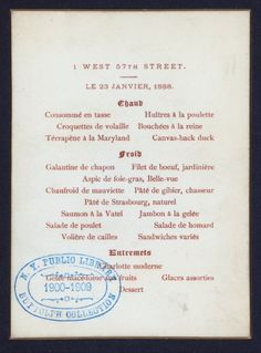 From a dinner hosted (23 Jan 1888) by Mrs. Cornelius Vanderbilt II at her residence, 1 West 57th St. She was the aunt of Consuelo Vanderbilt | menu