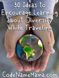 30 Ideas to Encourage Learning about Diversity While Traveling from Code Name: Mama
