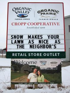 You never know what will be on the sign out side of Organic Valley's retail store, just down the road from their headquarters.