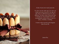 Jeanne Ray has it right!  #food #jeanneray #quotes #cake