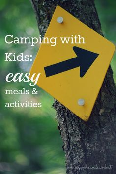 Easy meals and activities for camping with kids.