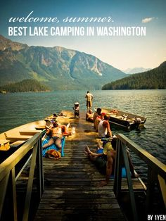 Just in time--thinking about vacationing in Washington this summer. Best Lake Camping in Washington - all lake side camp spots