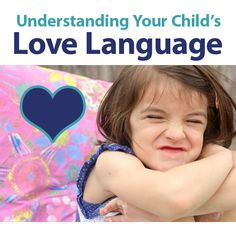 {Love Languages: Words of Affirmation, Acts of Service, Receiving Gifts, Quality Time, Physical Touch} *Are you missing an opportunity to truly connect with your little one?