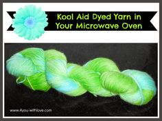 4 You With Love: Kool Aid Dyed Yarn in Your Microwave + My Favorite Bloggers Celebrate Spring