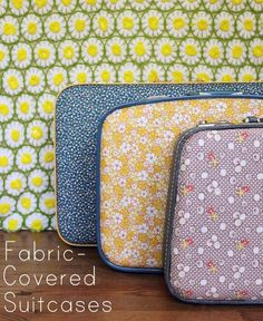 Fabric-Covered Suitcases / http://abeautifulmess.typepad.com/my_weblog/2011/10/make-your-own-floral-suitcase-.html