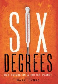 Six degrees : our future on a hotter planet / Mark Lynas