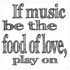 """""""If Music Be the Food Of Love"""" Wall Art Poster #shakespeare #bard #twelfth #night #music #love food, art posters, quot"""