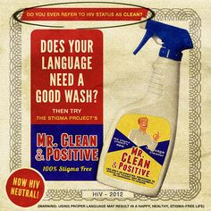 """Referring to a negative HIV status as """"clean"""" is offensive and harmful. It implies that someone who is HIV+ is dirty or unclean. It's also a very easy way to cause confusion around disclosing, because regardless of how you mean it, HIV+ people are still clean. Wash what you say! End the status war!"""
