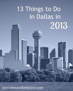 13 Things to Do in Dallas in 2013 - New additions to Dallas and secret local favorites that are great for dates or family time. Make your resolution to see more of your own city in 2013!