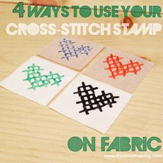 Craft Tip: 4 Ways to Cross-Stitch Stamp on Fabric | The Zen of Making