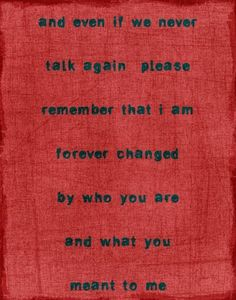 even if we never talk again...