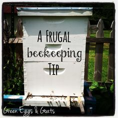 A Frugal Beekeeping Tip!  This is a really good one!  I wish I had read this before I bought my full bee suit!