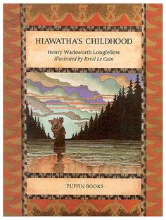 A beautiful illustration by Errol Le Cain for Hiawatha's Childhood by Henry Wadswroth Longfellow.  First and formost Longfellow is fun to read aloud to any age -- and the illustrations in this versious are priceless.