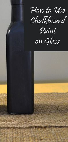 How to Use Chalkboard Paint on Glass