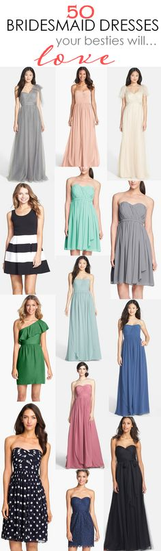 50 Bridesmaid Dresses Your Besties will Love! http://www.theperfectpalette.com/2014/08/50-bridesmaid-dresses-your-besties-will.html