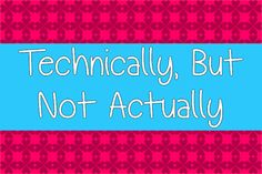 Technically, But Not Actually font by Misti's Fonts - FontSpace