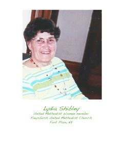 """Lydia is considered the """"matriarch"""" of our small rural church.  She was the superintendant of our Sunday School for many years.  Revered by her Church School students, she is often stopped in the store or on the street by a former student.  They want her to meet their spouse and children.  They want her to know what they are doing now and how important she and the message she shared is to their lives. She has been a strong fiber in the fabric of our lives. – The Hajczewskis and Holly Craver"""