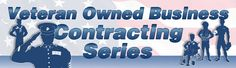 Veteran Owned Business Contracting Series. Free series that includes information about starting a veteran owned small business (VOSB) or SDVOSB, financing a VOSB/SDVOSB and much more. Click image above to view current and archived documents.