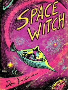Space Witch    illustrated by Don Freeman
