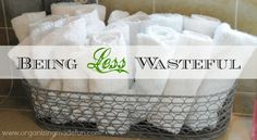 Being Less Wasteful--getting organized and using less |