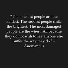 """""""All because they do not wish to see anyone else suffer the way they do."""" I love that because its so true. :'("""