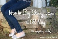 How to Buy Skinny Jeans at Old Navy (Or Anywhere, Really)