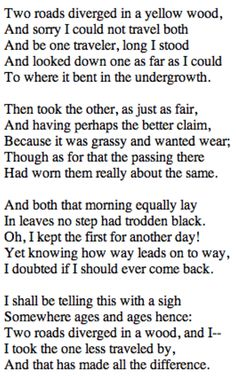 The Road Not Taken (1915) - Robert Frost. My favorite poem from one of my favorite poets!