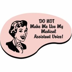 medical assistant shirt designs | do not make me use my medical assistant voice if medical assisting is ...