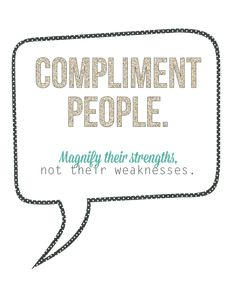 Compliment People #bekind #dountoothers #payitforward