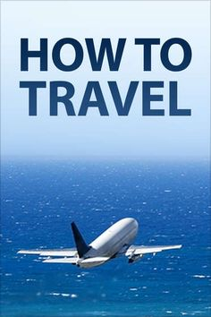 """How to Travel"" is a collection of 17 tips and tricks to make your next trip as painless as possible."