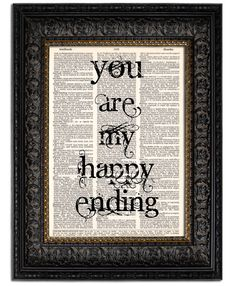 Wedding Sign Quote Print YOUR Are My HAPPY ENDING by Vintagraphy    https://www.etsy.com/listing/100067333/wedding-sign-quote-print-your-are-my# a kiss, art prints, book pages, bathroom, crochet quotes, wedding signs, sign quotes, dictionary art, wedding gifts