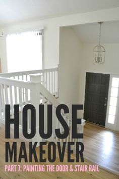 Our 1970's House Makeover Part 7: The Painted Door and Stair Rail (and my first experience with a paint sprayer!)