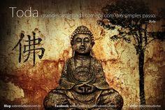 """""""Toda grande caminhada começa com um simples passo."""" — Buda - Veja mais sobre Espiritualidade & Autoconhecimento no blog: http://sobrebudismo.com.br/"""