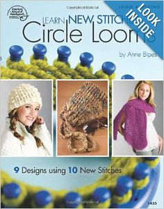 Learn New Stitches on Circle Looms: Anne Bipes: 9781590121924: Amazon.com: Books