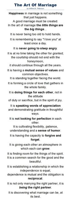 A wonderful poem by Wilferd A. Peterson about the art of marriage. It's been said that this was read at Paul Newman's wedding to Joanne Woodward.  Touching...