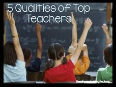 What do you think are the 5 qualities of top teachers?