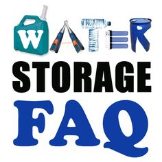 All things you've ever wondered about Water Storage in ONE place!