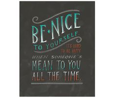 Be Nice to Yourself!