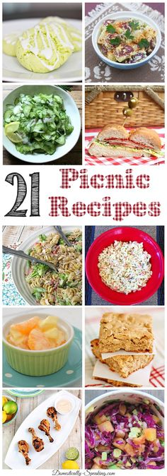 21 Picnic Recipes: Everything you need... Entrees, salads, pasta dishes, desserts and more!