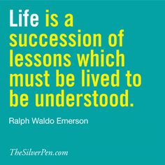 Life is a Succession of Lessons, Ralph Waldo Emerson