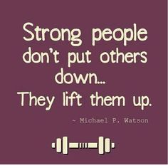 Weak people think that they are gonna be better by making people feel bad....but that kind of people don't matter... encouragement, strong peopl, leadership, fitness inspiration quotes, motto, life goals, body builders, blog, crossfit