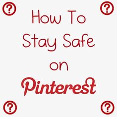 Tips for staying safe on Pinterest- I encourage everyone to repin and share with family and friends.