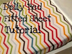 Yeah I finally found a tutorial for a fitted sheet for a doll bed!  I am so excited.  I can't wait to order the beds tomorrow and hoping they come before Miss V's birthday.