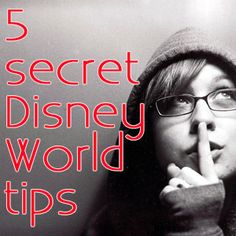 5 secret Disney World tips