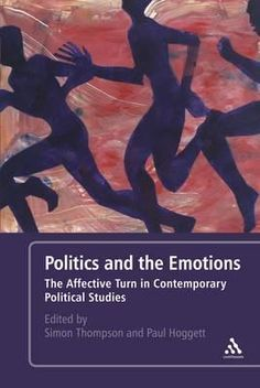 How we feel decides how we vote: bringing emotions into political studies.  Read the review of Politics and the Emotions: The Affective Turn in Contemporary Political Studies by Simon Thompson and Paul Hoggett at http://blogs.lse.ac.uk/lsereviewofbooks/2012/10/04/book-review-politics-and-the-emotions/